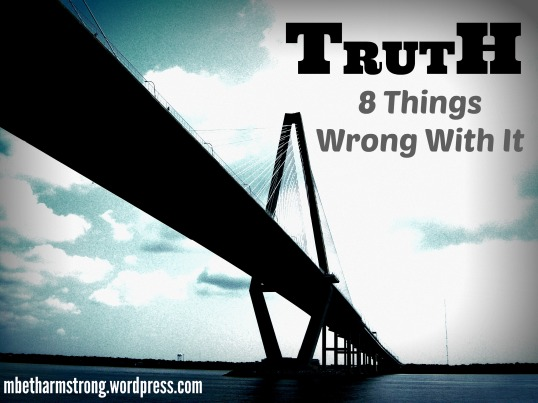8 Things Wrong With The Truth